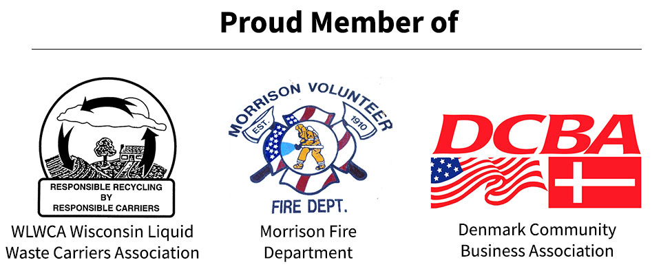 Proud Member of Wisconsin Liquid Waste Carriers Assocation, Morrison Fire Department, and Denmark Community Business Association